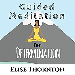 Guided Meditation for Determination