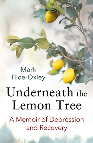 Download Underneath the Lemon Tree: A Memoir of Depression and Recovery pdf