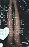 Sex & The Psyche: Revealing the true nature of our secret fantasies from the largest ever survey of its kind by Brett…
