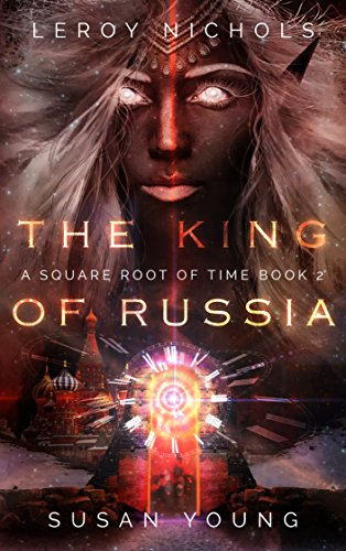 Amazon.com: The King of Russia: A Square Root of Time Novel ...