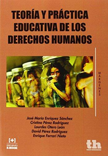 Descargar Libro Teoría Y Práctica Educativa De Los Derechos Humanos José María Enríquez Sánchez