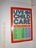 img - for Live-In Child Care: The Complete Guide book / textbook / text book