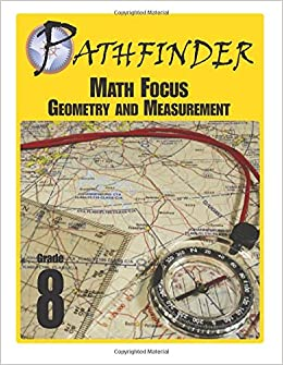 Pathfinder Math Focus: Geometry and Measurement Grade 8