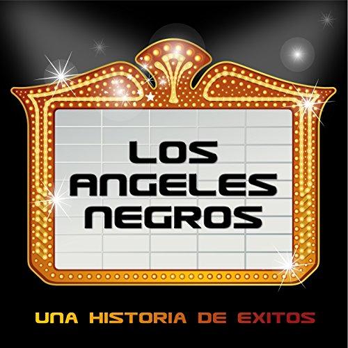 Los Ángeles Negros: Una Histor...