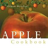 Apple Cookbook by Olwen Woodier (2001-06-01)