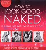 How to Look Good Naked...Can Change Your Life