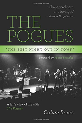 Read Online The Pogues - 'The best night out in town' PDF