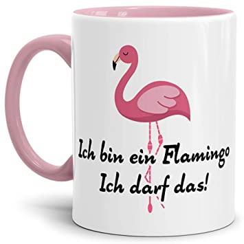 Tassendruck Spruch Tasse Ich Bin Ein Flamingo Ich Darf Das Innen U0026 Henkel  Rosa