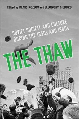 The Thaw Soviet Society And Culture During The 1950s And 1960s