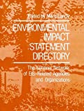 Environmental Impact Statement Directory : The National Network of EIS-Related Agencies and Organizations, Landy, Marc, 1468461257