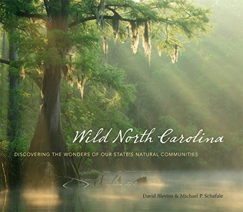 (Wild North Carolina: Discovering the Wonders of Our State's Natural Communities)