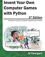 Invent Your Own Computer Games with Python, 3rd Edition Front Cover