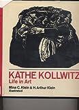 Käthe Kollwitz; Life in Art, Mina C. Klein and H. Arthur Klein, 0030863627