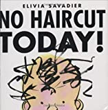 No Haircut Today!, Elivia Savadier, 159643046X