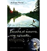 Escucha El Susurro, Vive Tu Sueno (Spanish) Moritz, Andreas ( Author ) Feb-01-2012 Paperback