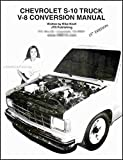 Chevrolet S-10 Truck V-8 Conversion Manual 14th Edition (Chevrolet S-10 Truck V-8 Conversion Manual 14th Edition)
