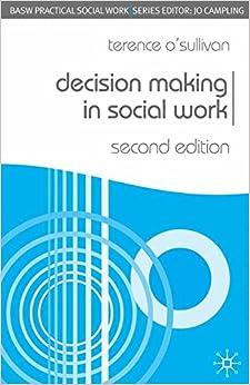 Decision Making in Social Work (Practical Social Work Series)