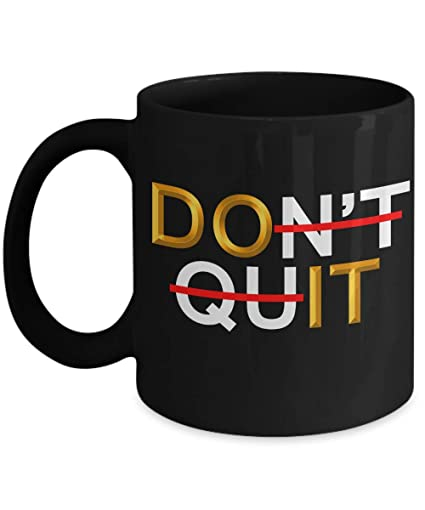 Amazon com: Quote Themed Mugs Mug Quotes Funny, Dont Quit