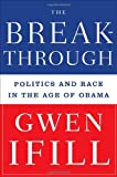 The Breakthrough, Gwen Ifill, 038552501X