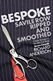 img - for Bespoke: Savile Row Ripped and Smoothed by Anderson, Richard (2010) book / textbook / text book
