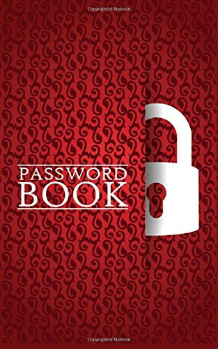 Download Password Books: A Premium Password Journal Logbook To Protect Usernames, Passwords, & Security Questions - Modern Password Keeper, Vault, Diary, ... Password Logbook Journals) (Volume 22) pdf