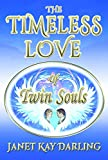 img - for The Timeless Love of Twin Souls book / textbook / text book