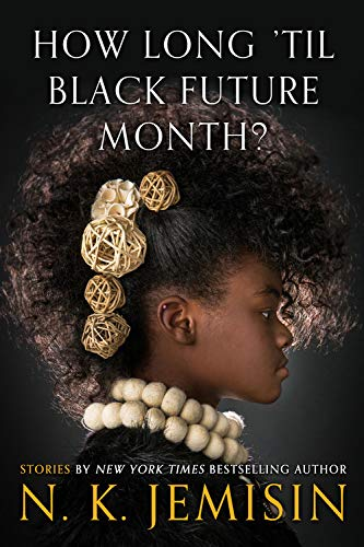 How Long 'til Black Future Month?: Stories by Orbit