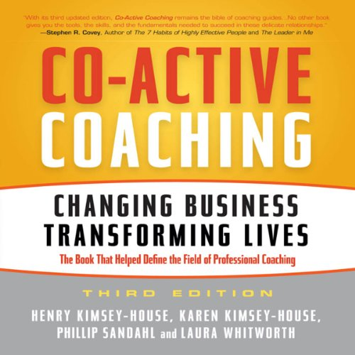 Pdf Self-Help Co-Active Coaching, 3rd Edition: Changing Business, Transforming Lives