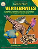 Learning About Vertebrates, Grades 4 - 8 (Learning About: Animal Life)