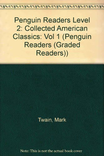 Adventures of Tom Sawyer and Others (Penguin Readers: Collected American Classics, Vol. 1, Levels 1 and 2) (The Adventures Of Tom Sawyer Grade Level)