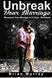 Unbreak Your Marriage, Brian Murray, 1500218855
