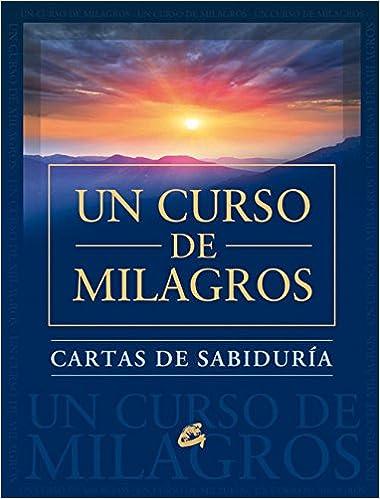 Cartas de sabiduria de Un curso de milagros: FOUNDATION FOR ...