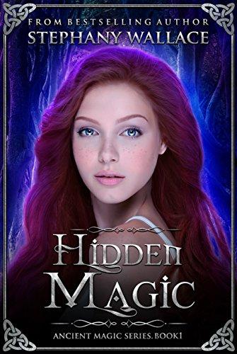 Hidden Magic - Hidden Magic (The Ancient Magic Series Book 1)
