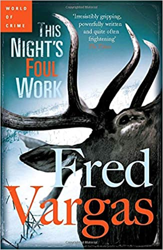 Amazon Fr This Night S Foul Work Fred Vargas Livres