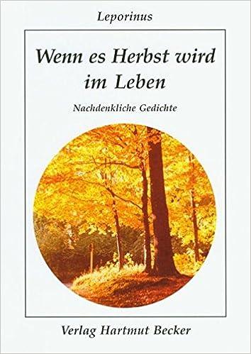 Wenn Es Herbst Wird Im Leben Nachdenkliche Gedichte Lyrik