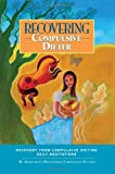 Recovering Compulsive Dieter, Anonymous Twelve Step Recovery Members, 1933639598