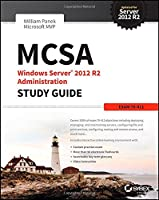 MCSA Windows Server 2012 R2 Administration Study Guide: Exam 70-411 Front Cover
