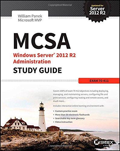MCSA Windows Server 2012 R2 Administration Study Guide: Exam 70-411