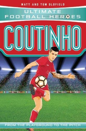 Read Online Coutinho: From the Playground to the Pitch (Ultimate Football Heroes) PDF