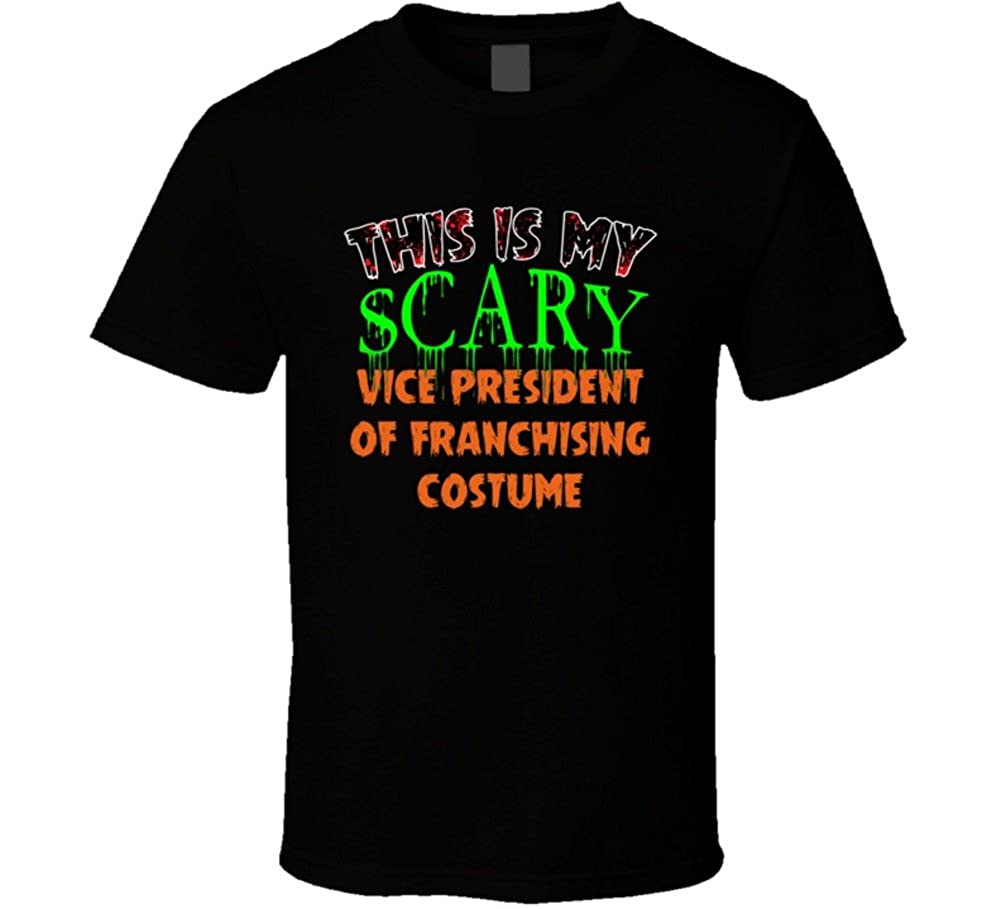 2cfb9fd8 This is My Scary Vice President of Franchising Halloween Funny Custom Job T  Shirt | Amazon.com