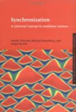 Synchronization: A Universal Concept in Nonlinear Sciences (Cambridge Nonlinear Science Series), Arkady Pikovsky, Michael Rosenblum, Jürgen Kurths, 052153352X