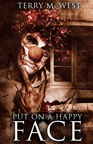 Put On A Happy Face A Short Horror Story Kindle Edition By Terry