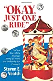 Okay, Just One Ride, Steven E. Veatch, 1480094226