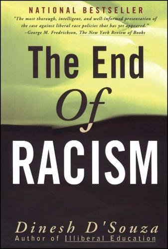 Book cover from The End of Racism: Principles for a Multiracial Societyby Dinesh DSouza