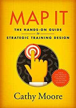 Map It: The hands-on guide to strategic training design by [Moore, Cathy]