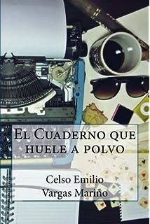 El Cuaderno que huele a polvo (Spanish Edition)