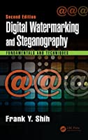 Digital Watermarking and Steganography: Fundamentals and Techniques, 2nd Edition Front Cover