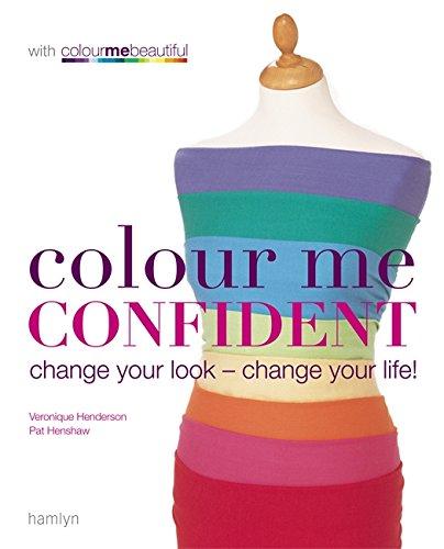 Read Online Colour Me Confident: Change Your Look - Change Your Life! (Colour Me Beautiful) PDF