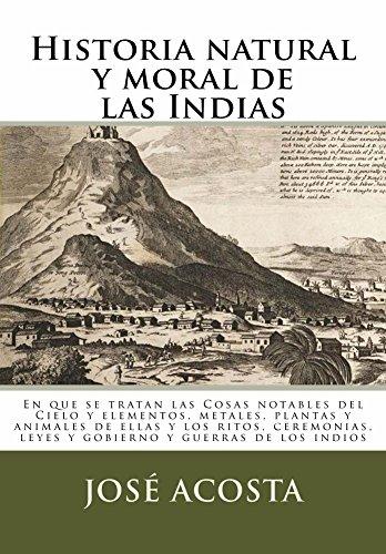 Historia natural y moral de las Indias: En que se tratan las cosas notables del