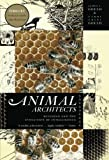 img - for Animal Architects: Building and the Evolution of Intelligence book / textbook / text book